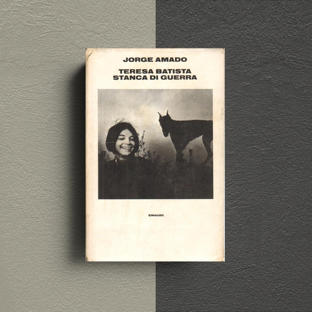 Teresa Batista stanca di guerra Jorge Amado