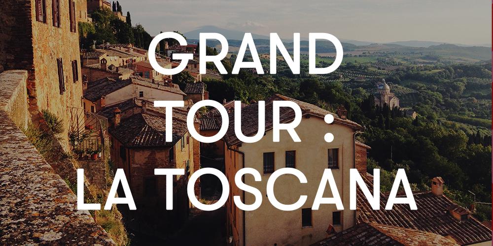 Grand tour: la Toscana