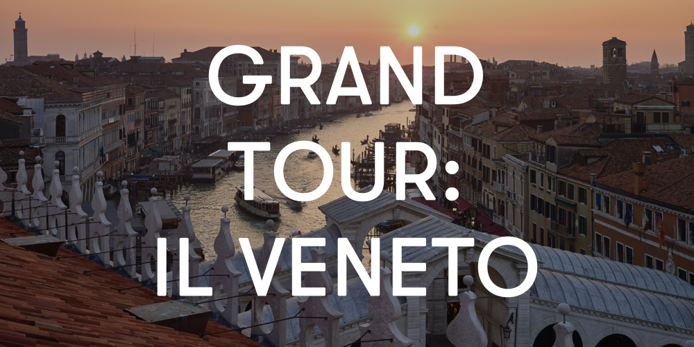 Grand Tour: il veneto
