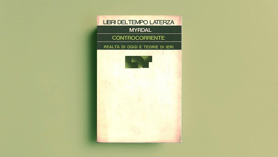 """""""Controcorrente"""" di Myrdal - ed. Libri del tempo Laterza"""