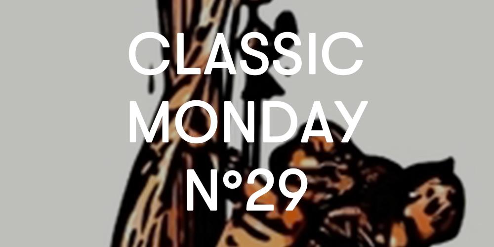 Classic Monday 29