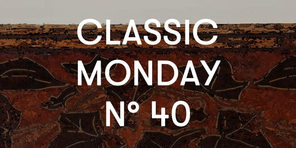 Classic Monday 40