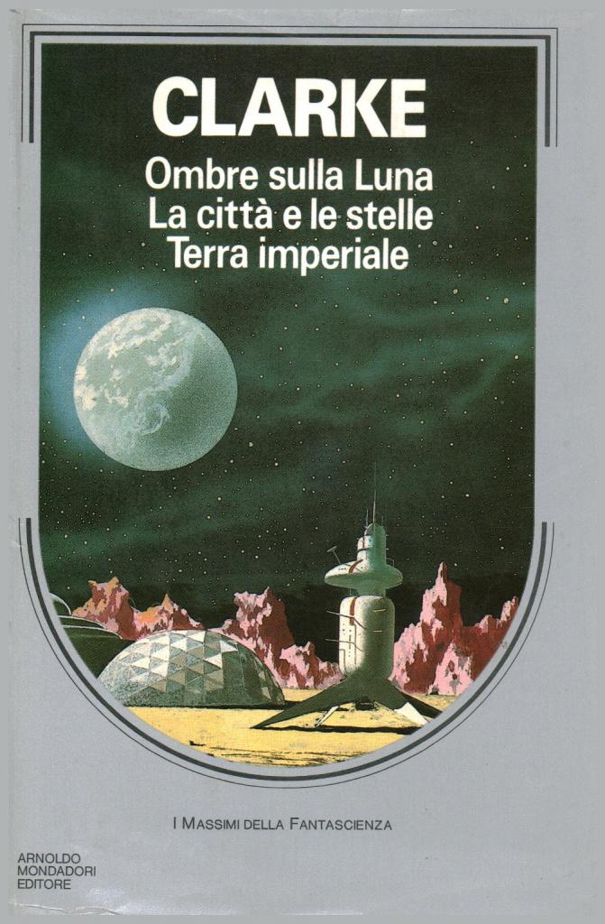 Ombre sulla Luna. La città e le stelle. Terra imperiale